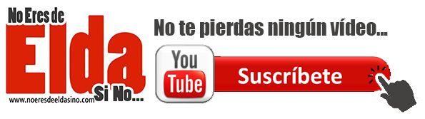Canal de Youtube de No Eres de Elda Si No...
