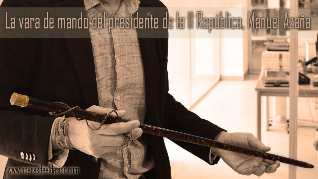 Manuel Azaña vara de mando